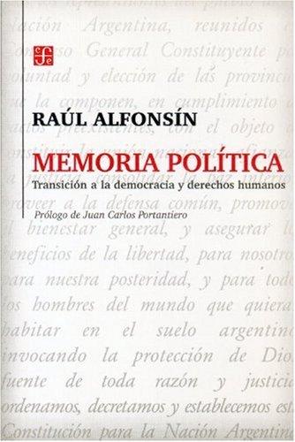 Memoria politica. transicion a la democracia y derechos humanos (Seccion Obras de Politica y Derecho) por Raul Alfonsin