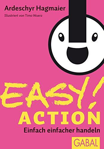 EASY! Action: Einfach einfacher handeln (Dein Erfolg)