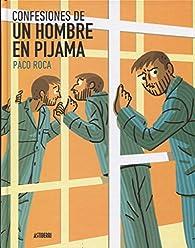 Confesiones de un hombre en pijama par Paco Roca