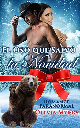 Romántica: El Oso que Salvó la Navidad (BWWM Oso Cambiador Multimillonario Vaquero) (Nuevas Historias Cortas para Adultos de Romance Adinerado Interracial en las Festividades)