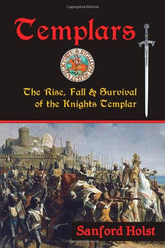 Templars: The Rise, Fall & Survival of the Knights Templar