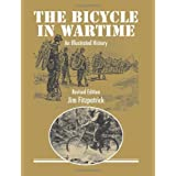 The Bicycle in Wartime: An Illustrated History - Revised Edition by Jim Fitzpatrick (2011-05-02)
