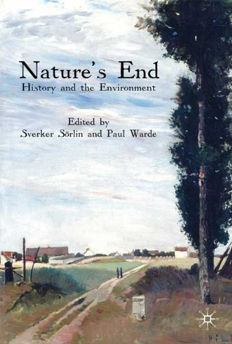 Nature's End: History and the Environment by Sörlin, Sverker (2011) Paperback