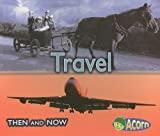 Travel (Then and Now) by Vicki Yates (2007-09-05)