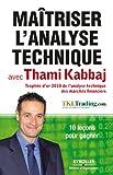 Maîtriser l'analyse technique avec Thami Kabbaj (Bourse) (French Edition)