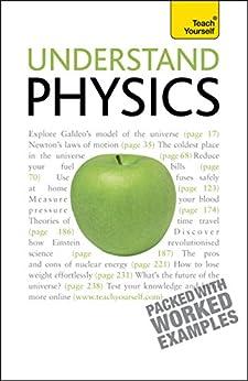 Understand Physics: Teach Yourself (English Edition)