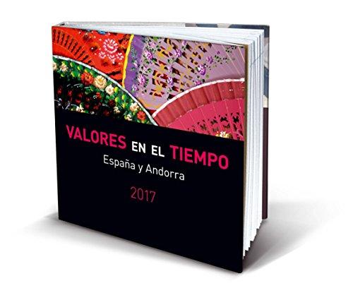 VALORES EN EL TIEMPO 2017: Sellos de España y Andorra 2017 por S.A.,S.M.E. SOCIEDAD ESTATAL CORREOS Y TELÉGRAFOS