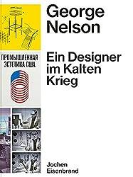 George Nelson Ein Designer Kalten Krieg