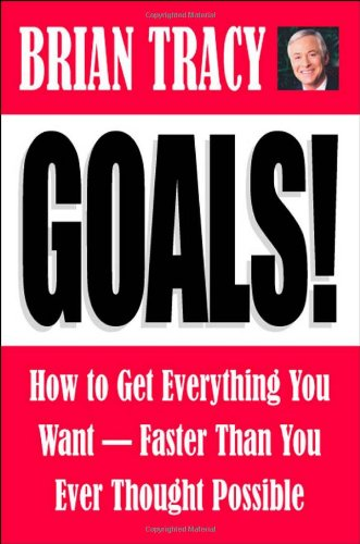 Goals!: How to Get Everything You Want Faster Than You Ever Thought Possible (Paperback)