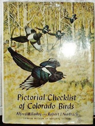 Pictorial Checklist of Colorado Birds: With Brief Notes on the Status of Each Species in Neighboring States of Nebraska, Kansas, New Mexico, Utah, and Wyoming. (Bird State Colorado)