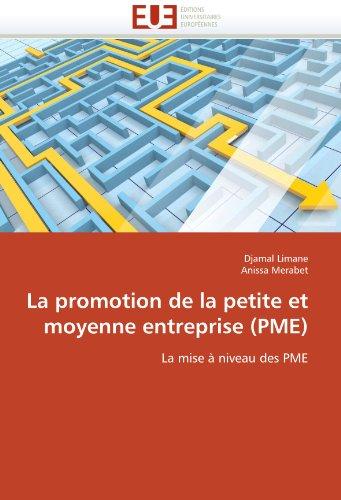 [EPUB] La promotion de la petite et moyenne entreprise (pme): la mise à niveau des pme (omn.univ.europ.)