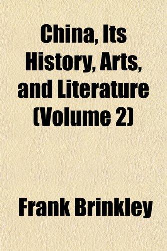 China, Its History, Arts, and Literature (Volume 2)