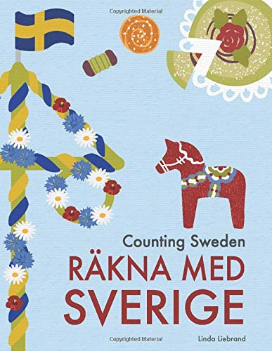 Counting Sweden - Räkna med Sverige: A bilingual counting book with fun facts about Sweden for kids