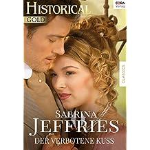 Der verbotene Kuss (Historical Gold)