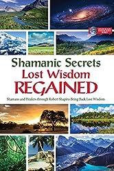 Lost Wisdom Regained (Shamanic Secrets Book 4)