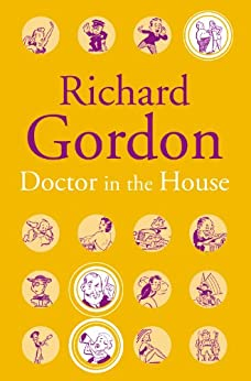 Doctor In The House by [Gordon, Richard]