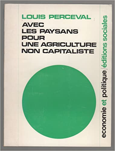 Lire des livres animorphes en ligne gratuit sans téléchargement Louis Perceval. Avec les paysans pour une agriculture non capitaliste CHM B0014QWRX2
