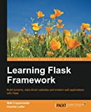 Learning Flask Framework: Build dynamic, data-driven websites and modern web applications with Flask (English Edition)