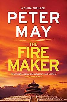 The Firemaker: China Thriller 1 par [May, Peter]
