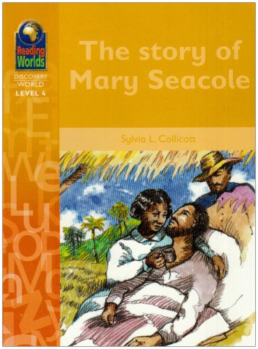 Reading Worlds 4D Story of Mary Secole Reader (Reading Worlds - Discovery World - Level 4)