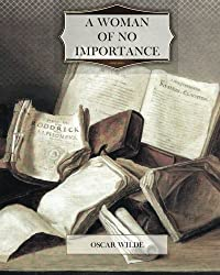 A Woman of No Importance by Oscar Wilde (2013-11-14)