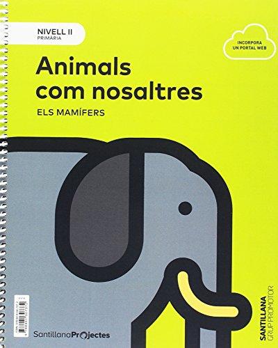NIVELL II PRI ANIMALS COM NOSALTRES. ELS MAMIFERS