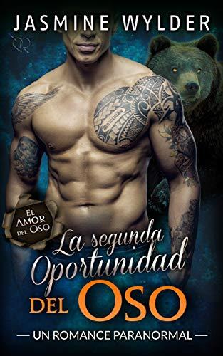 La  segunda Oportunidad del Oso: Un Romance Paranormal (El Amor del Oso nº 2) por Jasmine Wylder