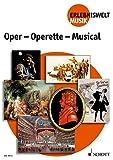 Oper - Operette - Musical: Sch?lerheft. (Erlebniswelt Musik)