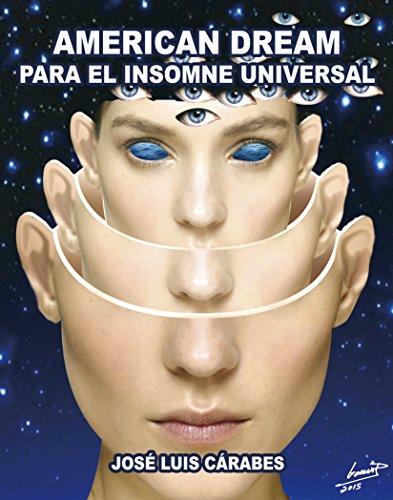 American dream para el insomne universal por JOSE LUIS CARABES GONZALEZ