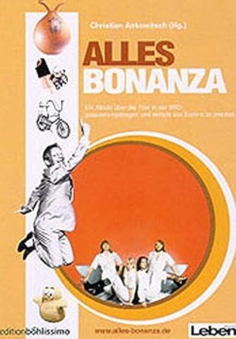 Alles Bonanza. Ein Album der 70er Jahre - zusammengetragen von
