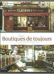 Paris, boutiques de toujours, leur histoire et leur âme * Edition Massin