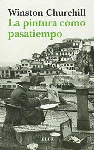 La Pintura Como Pasatiempo (Elba minor) por Winston Churchill