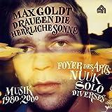 Anklicken zum Vergrößeren: Max Goldt - Draußen die Herrliche Sonne (Musik 1980-2000) (Audio CD)