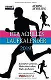 Der Achilles-Laufkalender 2019: Kilometer sammeln, Motivation tanken, Tricks probieren - Taschenkalender - Achim Achilles