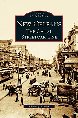French Quarter, Rail (New Orleans: The Canal Streetcar Line)