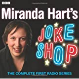 Miranda Hart's Joke Shop: The Complete First Radio Series (BBC Radio 2 Series)