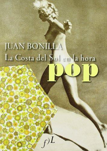Descargar Libro Costa del sol en la era pop, la de Juan Bonilla