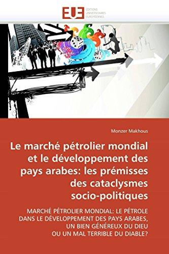 Le marché pétrolier mondial et développement pays arabes: prémisses des cataclysmes socio-politiques
