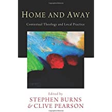 Home and Away: Contextual Theology and Local Practice