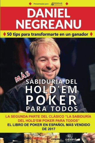 Mas Sabiduria del Hold'em Poker Para Todos: 50 Tips Para Transformarte en Ganador (Biblioteca Pensar Poker)