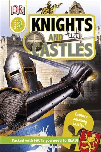 Knights and Castles: Explore Amazing Castles! (DK Readers Level 3) (Dk Readers Level 3)