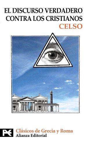 Discurso verdadero contra los cristianos (El Libro De Bolsillo - Bibliotecas Temáticas - Biblioteca De Clásicos De Grecia Y Roma)
