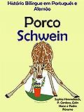 História Bilíngue em Português e Alemão: Porco - Schwein (Portuguese Edition)