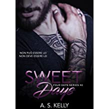 Sweet Days (Italian Edition) (Four Days Vol. 2)