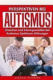 Perspektiven bei Autismus: Ursachen und Lösungsansätze bei Autismus-Spektrum-Störungen
