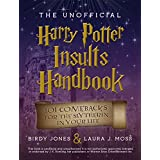 The Unofficial Harry Potter Insults Handbook: 101 Comebacks for the Slytherin in Your Life (English Edition)