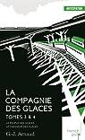 La Compagnie des Glaces - Intégrale 02 : Tomes 3 et 4 par Arnaud