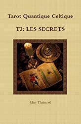 TQC, T3: Les secrets (Tarot Quantique Celtique)