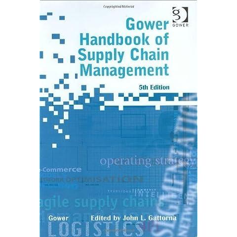 Gower Handbook of Supply Chain Management by John Gattorna (Editor) (21-Feb-2003) Hardcover