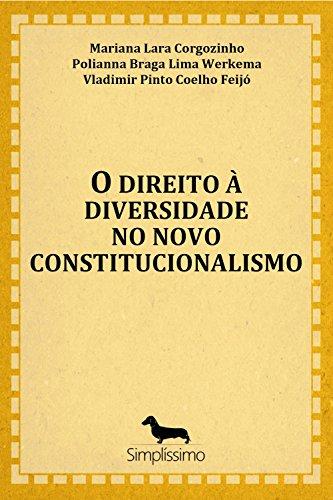 O direito à diversidade no novo constitucionalismo (Portuguese Edition) por José Luiz Quadros De Magalhães